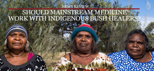 Should mainstream medicine work with Indigenous bush healers?